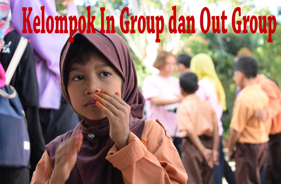 Contoh Kelompok In Group dan Kelompok Sosial Out Group